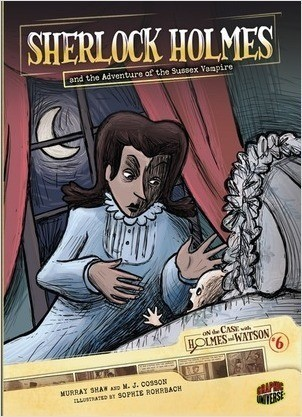 Cover: Sherlock Holmes and the Adventure of the Sussex Vampire: Case 6