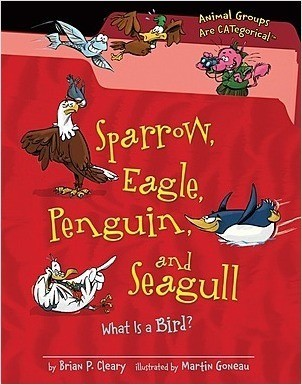Cover: Sparrow, Eagle, Penguin, and Seagull: What Is a Bird?