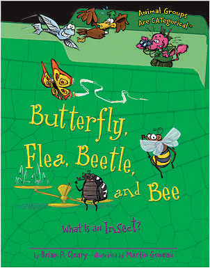 Cover: Butterfly, Flea, Beetle, and Bee: What Is an Insect?