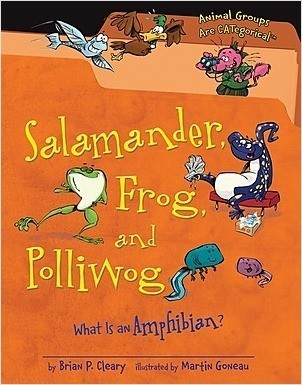 Cover: Salamander, Frog, and Polliwog: What Is an Amphibian?