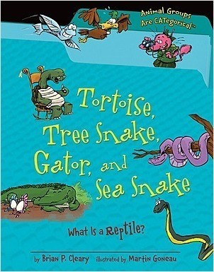 Cover: Tortoise, Tree Snake, Gator, and Sea Snake: What Is a Reptile?