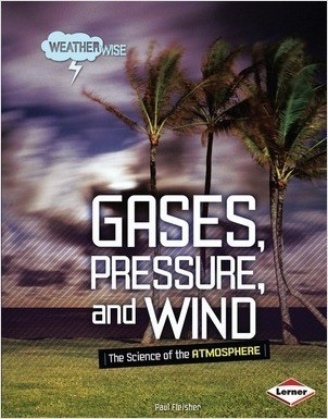 Cover: Gases, Pressure, and Wind: The Science of the Atmosphere
