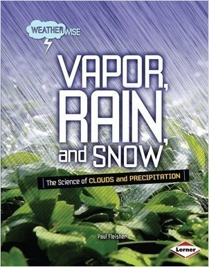 Cover: Vapor, Rain, and Snow: The Science of Clouds and Precipitation