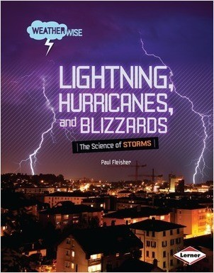 Cover: Lightning, Hurricanes, and Blizzards: The Science of Storms
