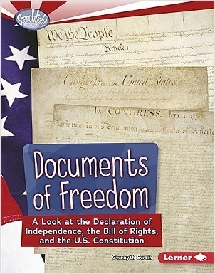 Cover: Documents of Freedom: A Look at the Declaration of Independence, the Bill of Rights, and the U.S. Constitution
