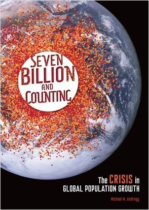 Cover: Seven Billion and Counting: The Crisis in Global Population Growth