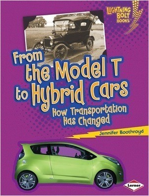 Cover: From the Model T to Hybrid Cars: How Transportation Has Changed