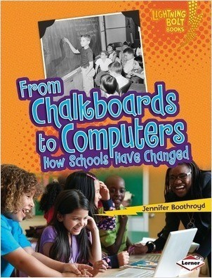 Cover: From Chalkboards to Computers: How Schools Have Changed