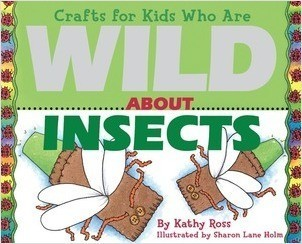Cover: Crafts for Kids Who Are Wild About Insects