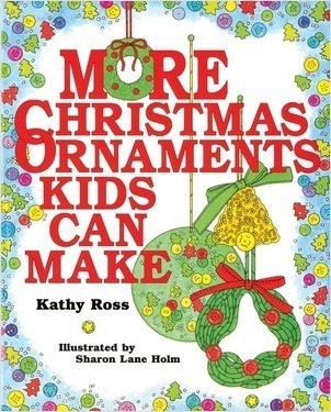 Cover: More Christmas Ornaments Kids Can Make