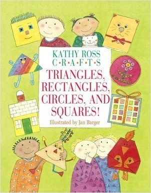 Cover: Kathy Ross Crafts Triangles, Rectangles, Circles