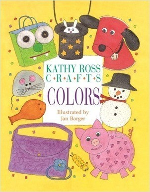 Cover: Kathy Ross Crafts Colors