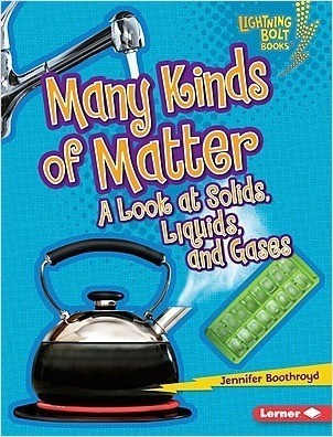 Cover: Many Kinds of Matter: A Look at Solids, Liquids, and Gases