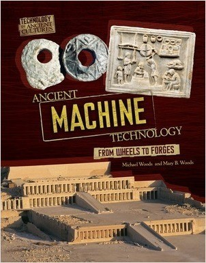 Cover: Ancient Machine Technology: From Wheels to Forges