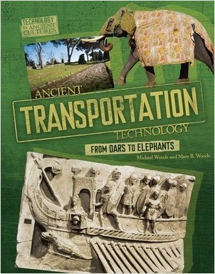 Cover: Ancient Transportation Technology: From Oars to Elephants