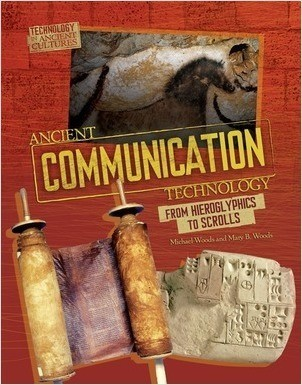 Cover: Ancient Communication Technology: From Hieroglyphics to Scrolls