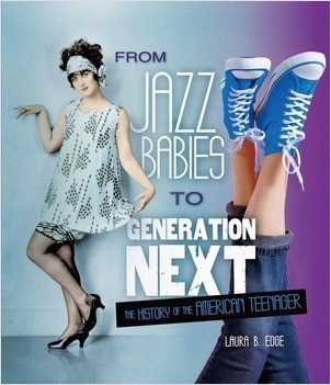Cover: From Jazz Babies to Generation Next: The History of the American Teenager