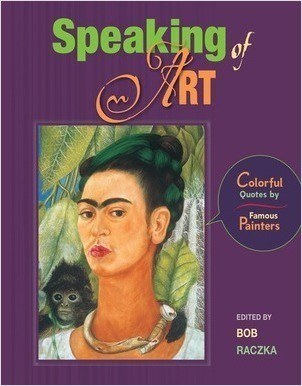 Cover: Speaking of Art: Colorful Quotes by Famous Painters