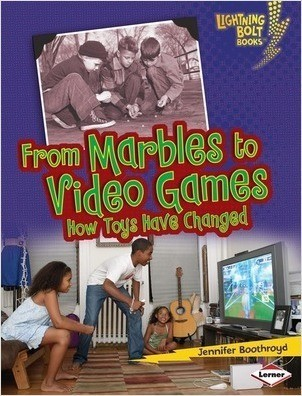Cover: From Marbles to Video Games: How Toys Have Changed