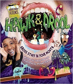 Cover: Hawk & Drool: Gross Stuff in Your Mouth