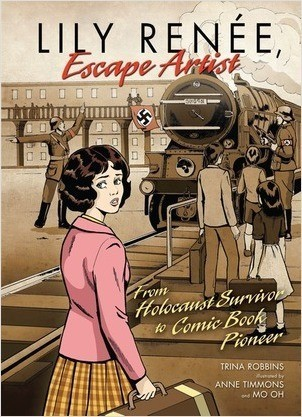 Cover: Lily Renée, Escape Artist: From Holocaust Survivor to Comic Book Pioneer
