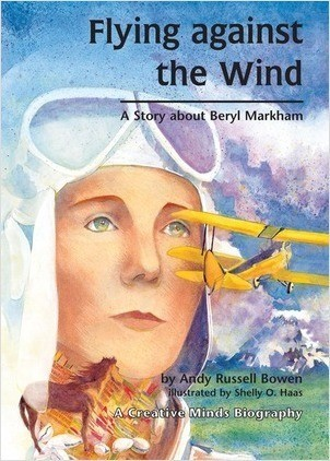 Cover: Flying Against the Wind: A Story about Beryl Markham