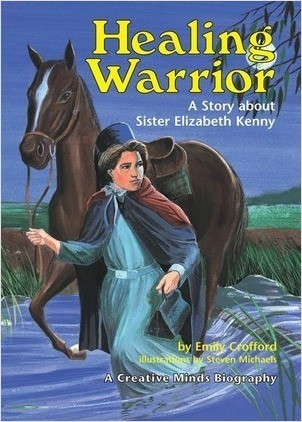 Cover: Healing Warrior: A Story about Sister Elizabeth Kenny