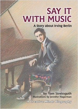 Cover: Say It with Music: A Story about Irving Berlin