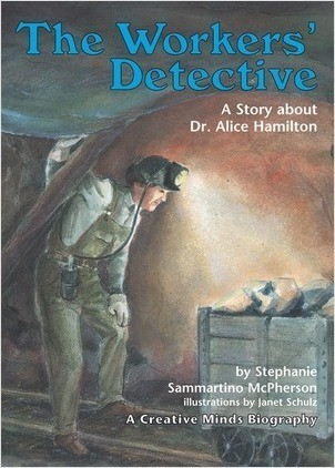 Cover: The Workers' Detective: A Story about Dr. Alice Hamilton