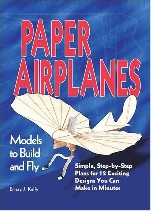 Cover: Paper Airplanes: Models to Build and Fly