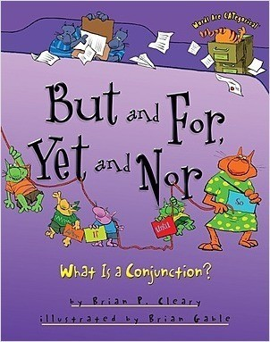 Cover: But and For, Yet and Nor: What Is a Conjunction?
