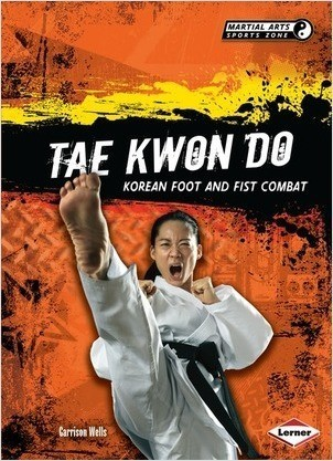 Cover: Tae Kwon Do: Korean Foot and Fist Combat