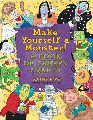 Cover: Make Yourself a Monster!: A Book of Creepy Crafts