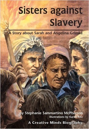 Cover: Sisters Against Slavery: A Story about Sarah and Angelina Grimké