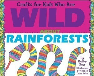 Cover: Crafts for Kids Who Are Wild About Rainforests