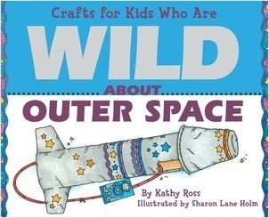 Cover: Crafts for Kids Who Are Wild About Outer Space
