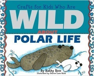 Cover: Crafts for Kids Who Are Wild About Polar Life