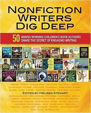 Cover: Nonfiction Writers Dig Deep: 50 Award-Winning Children's Book Authors Share the Secret of Engaging Writing