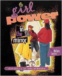Cover: Girl Power in the Mirror: A Book about Girls, Their Bodies, and Themselves