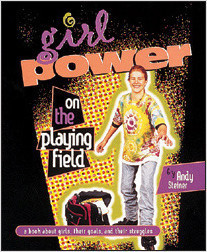 Cover: Girl Power on the Playing Field: A Book about Girls, Their Goals, and Their Struggles