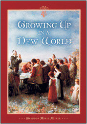 Cover: Growing Up in a New World 1607 to 1775
