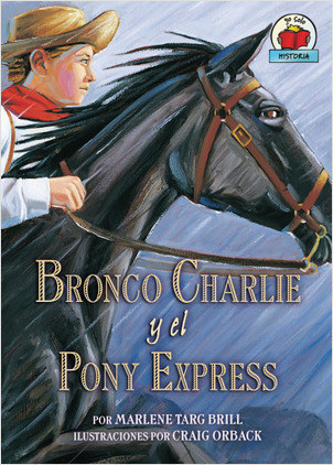 Cover: Bronco Charlie y el Pony Express (Bronco Charlie and the Pony Express)