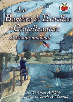 Cover: La Bandera de Estrellas Centelleantes (The Star-Spangled Banner): el himno nacional
