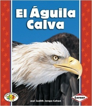 Cover: El Águila Calva (The Bald Eagle)
