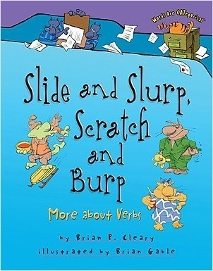 Cover: Slide and Slurp, Scratch and Burp: More about Verbs