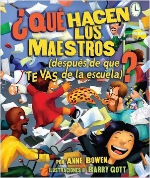 Cover: ¿QUÉ hacen los maestros (What DO Teachers Do): [después de que TE VAS de la escuela]? ([after YOU Leave School]?)