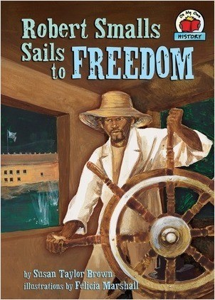 Cover: Robert Smalls Sails to Freedom