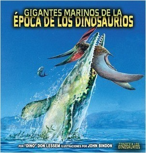 Cover: Gigantes marinos de la época de los dinosaurios (Sea Giants of Dinosaur Time)