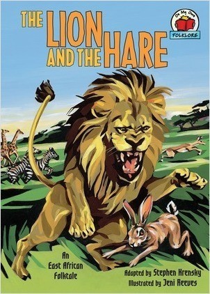 Cover: The Lion and the Hare: [An East African Folktale]