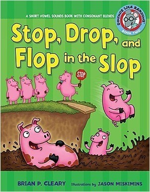 Cover: Stop, Drop, and Flop in the Slop: A Short Vowel Sounds Book with Consonant Blends